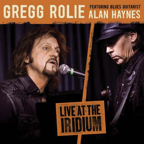 Gregg Rolie - Live at the Iridium